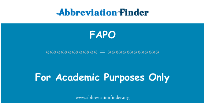 FAPO: For Academic Purposes Only