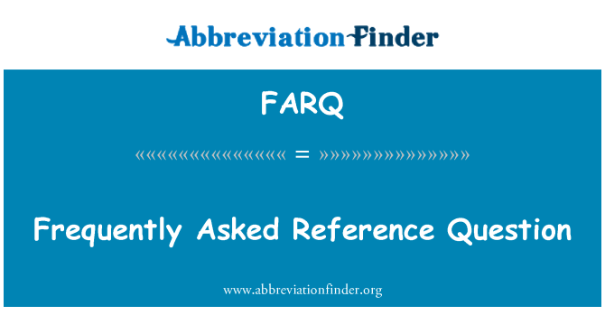 FARQ: Frequently Asked Reference Question