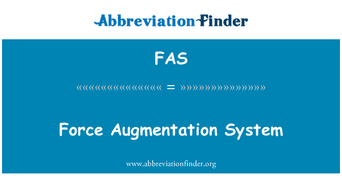 FAS: Force Augmentation System