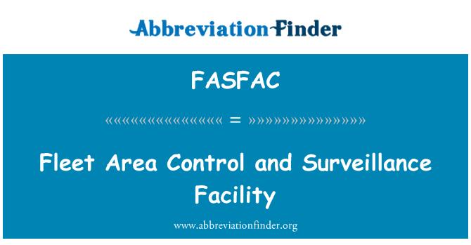 FASFAC: Fleet Area Control and Surveillance Facility