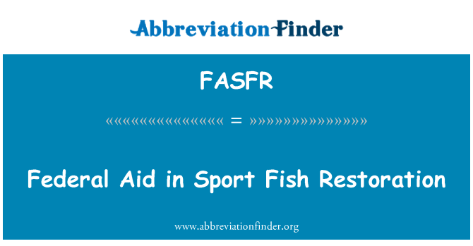 FASFR: Federal Aid in Sport Fish Restoration