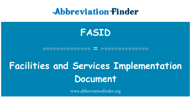 FASID: Facilities and Services Implementation Document