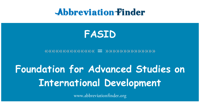 FASID: Foundation for Advanced Studies on International Development