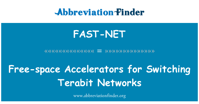 FAST-NET: Free-space Accelerators for Switching Terabit Networks