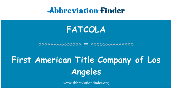 FATCOLA: First American Title Company of Los Angeles