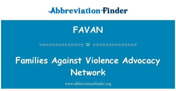 FAVAN: Families Against Violence Advocacy Network