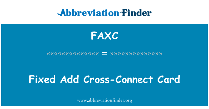 FAXC: Fixed Add Cross-Connect Card