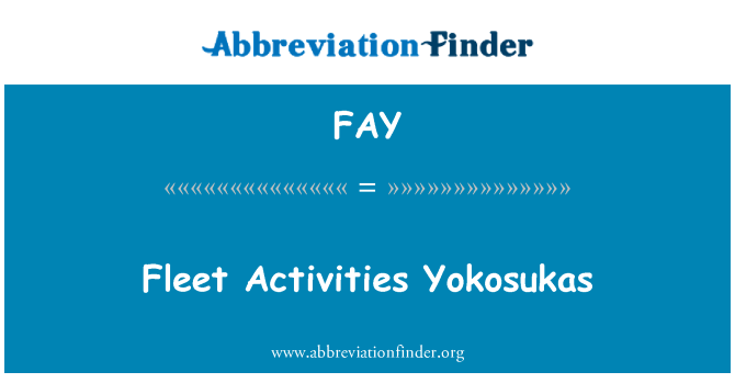 FAY: Fleet Activities Yokosukas
