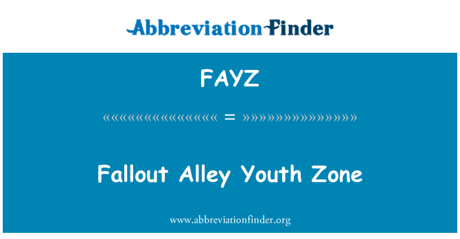 FAYZ: Fallout Alley Youth Zone