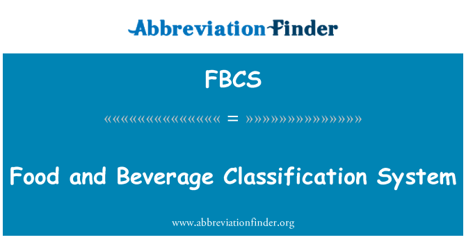 FBCS: Food and Beverage Classification System