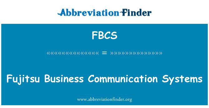 FBCS: Fujitsu Business Communication Systems