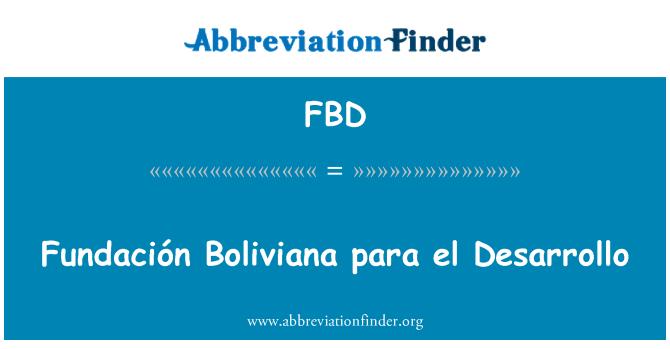 FBD: Fundación Boliviana para el Desarrollo