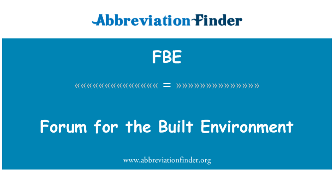 FBE: Forum for the Built Environment