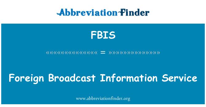 FBIS: Yabancı yayın bilgi Servisi