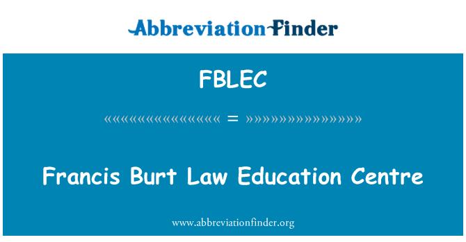 FBLEC: Francis Burt Law Education Centre