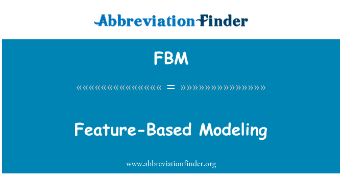 FBM: Feature-Based Modeling