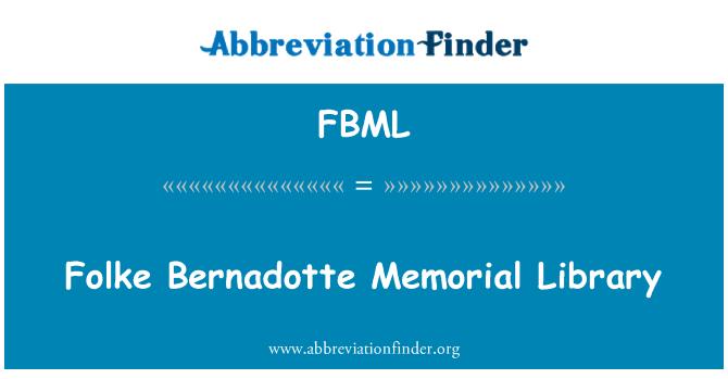 FBML: Folke Bernadotte'i dünastia Memorial Raamatukogu