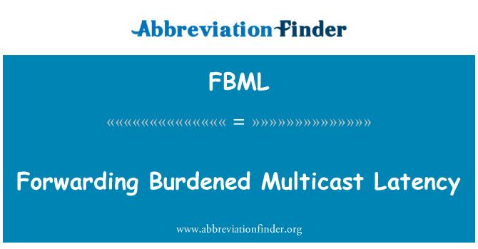 FBML: Przekazywanie multiemisji opóźnienie obciążone