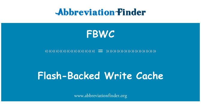 FBWC: Flash-Backed Write Cache