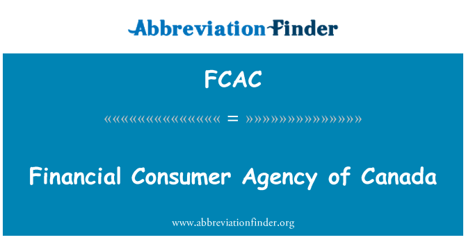 FCAC: Financial Consumer Agency of Canada