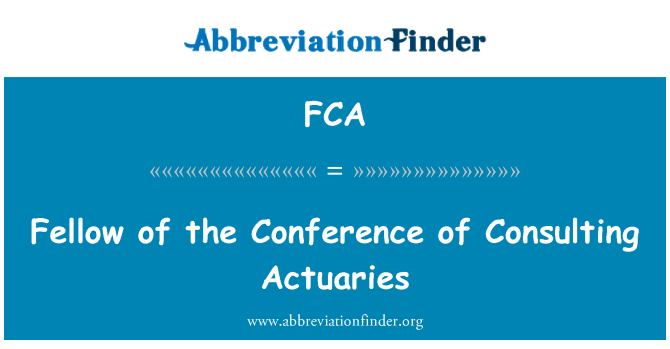 FCA: Fellow of the Conference of Consulting Actuaries