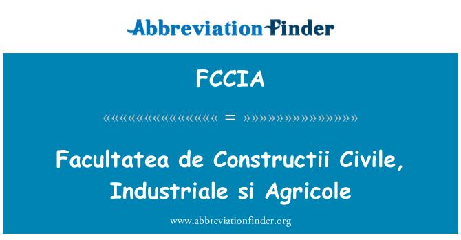 FCCIA: Facultatea de Constructii Civile, Industriale si Agricole