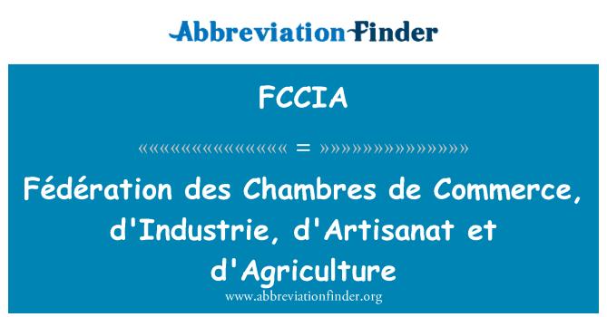 FCCIA: Fédération des Chambres de Commerce, industria, d ' artisanat et d'Agriculture