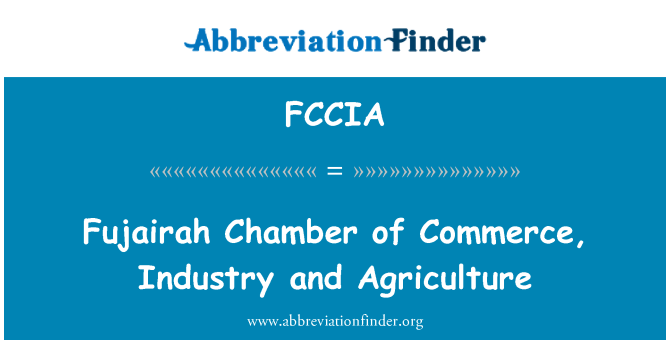 FCCIA: Fujairah Chamber of Commerce, Industry and Agriculture