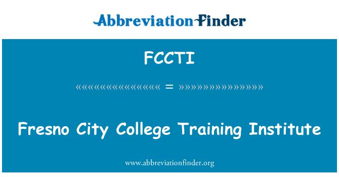 FCCTI: Fresno City College Training Institute