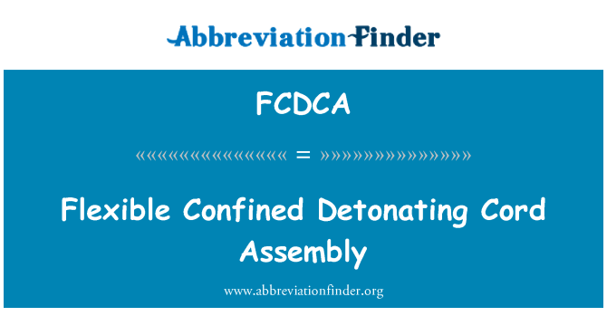 FCDCA: Flexible Confined Detonating Cord Assembly