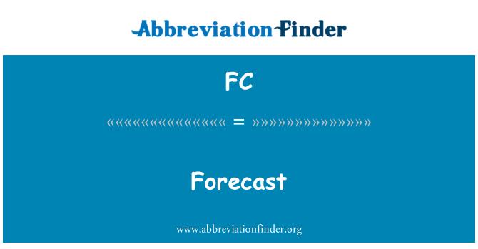 FC: Forecast
