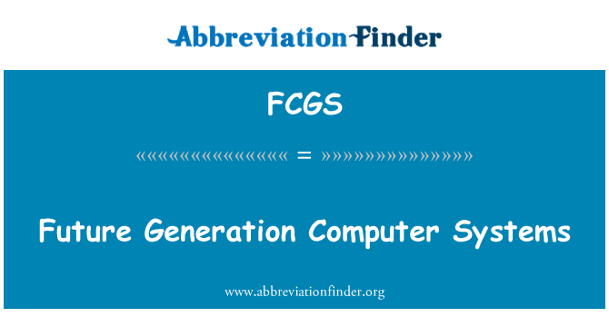 FCGS: Future Generation Computer Systems