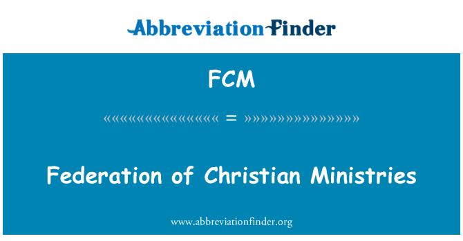 FCM: Federation of Christian Ministries