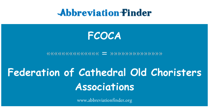 FCOCA: Federation of Cathedral Old Choristers Associations