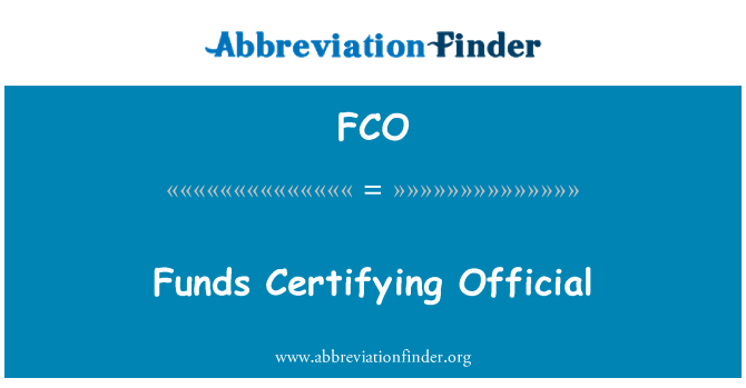 FCO: Funds Certifying Official