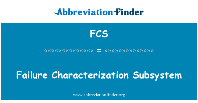 FCS: Failure Characterization Subsystem