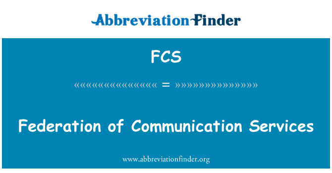 FCS: Federation of Communication Services