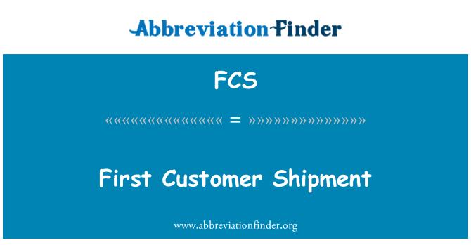 FCS: First Customer Shipment