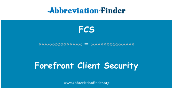 FCS: Forefront Client Security