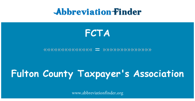 FCTA: Fulton County Taxpayer's Association