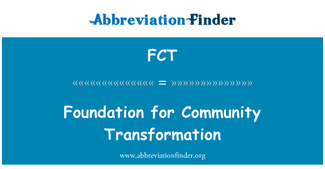 FCT: Foundation for Community Transformation