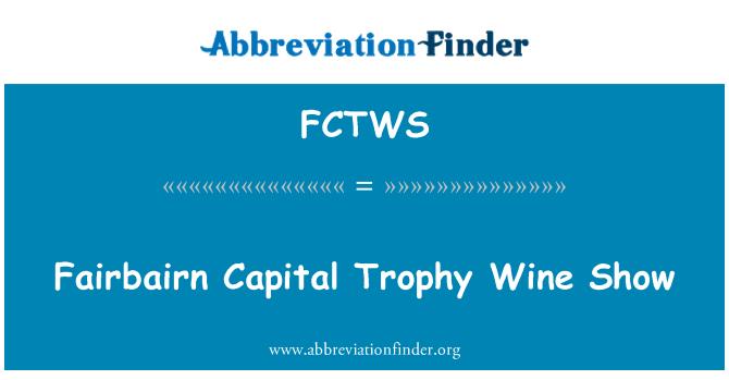 FCTWS: Fairbairn Capital Trophy Wine Show