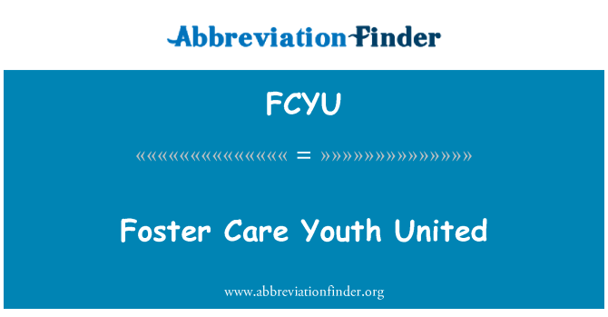 FCYU: Foster Care Youth United