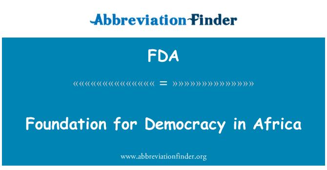 FDA: Foundation for Democracy in Africa