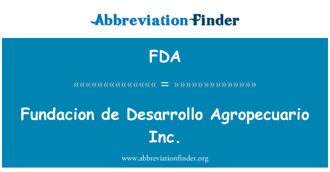 FDA: Fundacion de Desarrollo Agropecuario Inc.