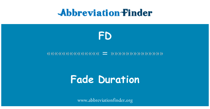 FD: Fade Duration