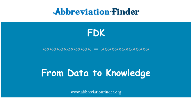 FDK: From Data to Knowledge