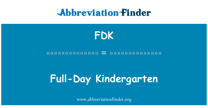 FDK: Full-Day Kindergarten