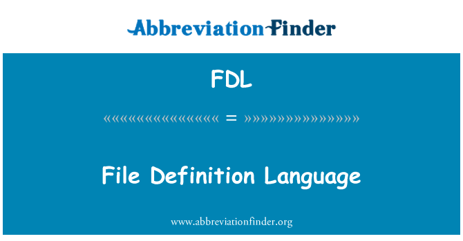 FDL: File Definition Language