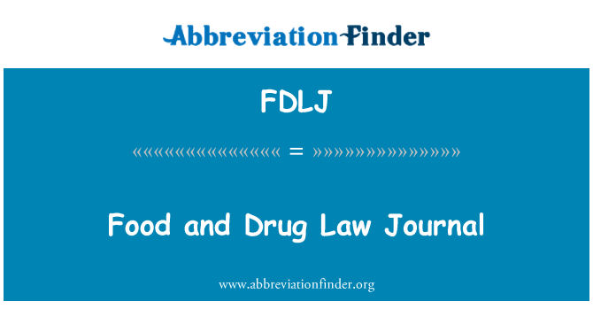 FDLJ: Alimentos y drogas Law Journal